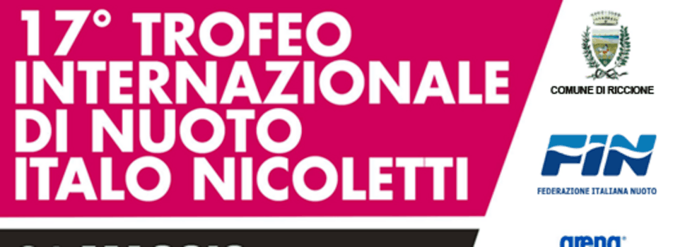 Offer Nicoletti swimming Trophy from May 31th  to June 2th June in Riccione