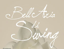 Festival Internazionale: Bell Aria di Swing