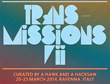 Transmission 2014: settima edizione a Ravenna