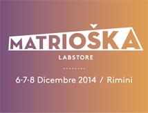 Matrioska Concept Lab Store 2014 a Rimini