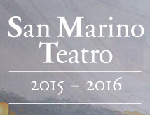 San Marino Teatro: stagione 2015/2016
