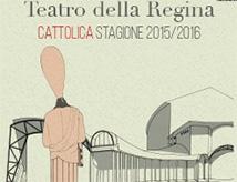 Stagione 2015/2016 del Teatro della Regina di Cattolica