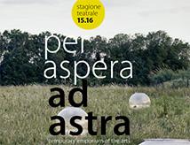 Per Aspera ad Astra: stagione 2015/2016 del Teatro Astra di Bellaria