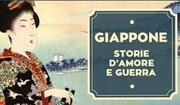 Giappone - Storie d'amore e guerra