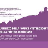 CORSI SULL'UTILIZZO DELLA OFFICE HYSTEROSCOPY