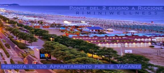 Riccione Weekend ponte 2 giugno e RiminiWellness a RiminiFiera + DIG | giugno vacanze last minute