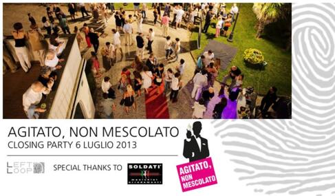 CLOSING PARTY - AGITATO NON MESCOLATO