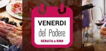 VENERDI' DEL PODERE - Serata a KM 0 & Musica Live