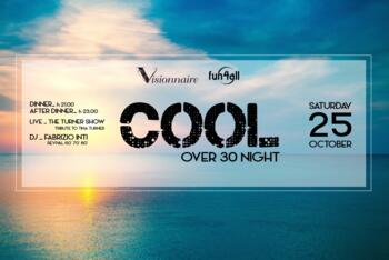 COOL  - OVER 30 NIGHT - @ Visionnaire