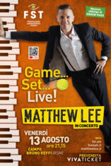 GAME.... SET.... LIVE! con MATTHEW LEE in concerto!