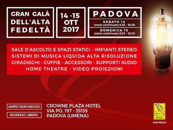 Gran Galà Dell'Alta Fedeltà Padova 2017 - CROWNE PLAZA HOTEL - Sabato 14 e Domenica 15 Ottobre 2017