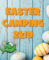 EASTER CAMPING 2k19!!!