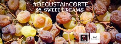 DEGUSTAinCORTE - Sweet Dreams