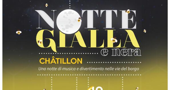 Notte Gialla&Nera a Châtillon