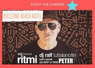 Offerta DJ Ralf Peter Pan Riccione 05 Agosto 2019 + Riccione Beach Hotel