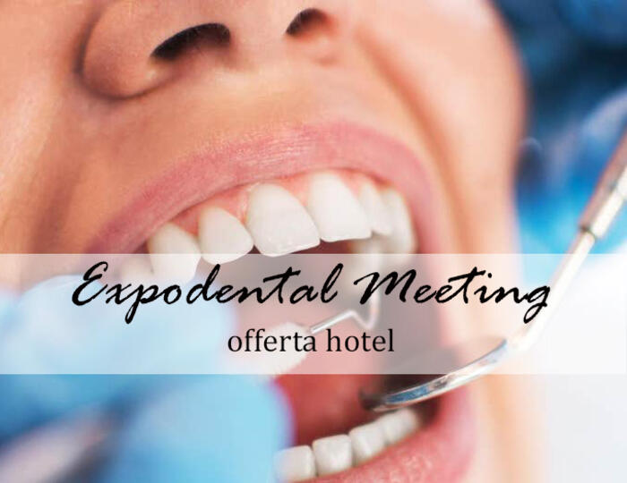 OFFERTA HOTEL EXPODENTAL MEETING 17-19 Settembre 2020
