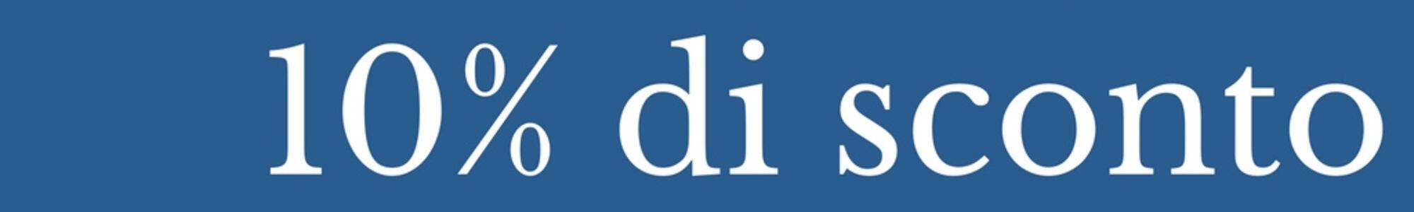 OFFERTA : PRENOTA PRIMA - CON SCONTO DEL 10%