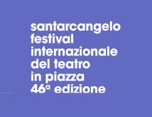 46esimo Festival Internazionale del Teatro in Piazza a Santarcangelo