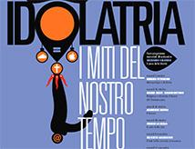 Idolatria - I miti del nostro tempo al Cinema Teatro Astra di Misano