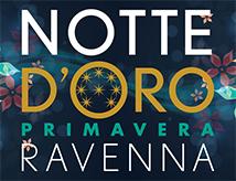 Notte d'Oro Primavera 2018 a Ravenna