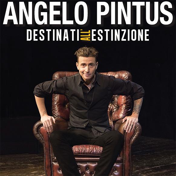 Angelo Pintus in Destinati all'Estinzione al Carisport di Cesena