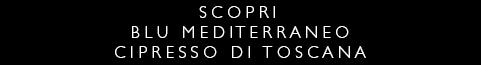 Acquista Blu Mediterraneo Cipresso di Toscana Online