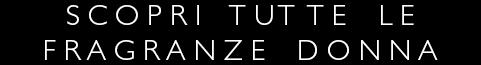 Fragranze Donna - Acquista Online