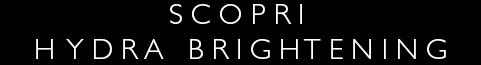Scopri Hydra Brightening Online