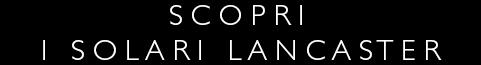 Solari Lancaster - Scopri Online