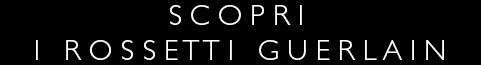 Rossetti Guerlain - Compra Online