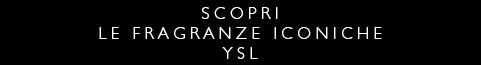 Fragranze Iconiche YSL - Acquista Online