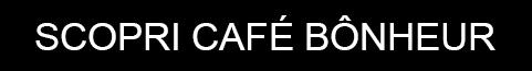 Acquista Café Bônheur Online