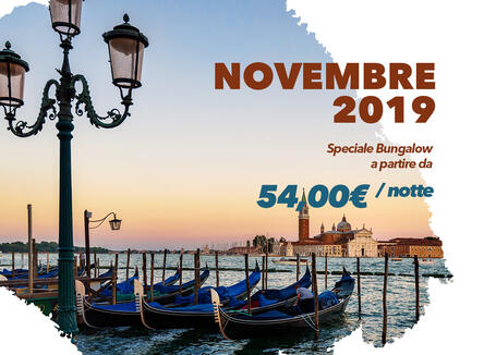 NOVEMBER 2019 - SPECIAL BUNGALOW ACCOMMODATION IN VENICE, PRICES FROM ? 52.00 / NIGHT